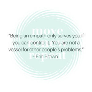 """Being an empath only serves you if you can control it. You are not a vessel for other people's problems."" – Erin Brown 300x300 3 Powerful Lessons I Brought Home from I AM POWER Retreat"