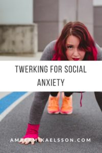 Twerk 200x300 TWERK for Anxiety